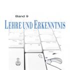 Lehre und Erkenntnis, Band 9