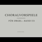 Choralvorspiele für Orgel, Band 3