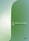 Praise Thy Name, Band 1