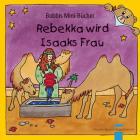 Rebekka wird Isaaks Frau