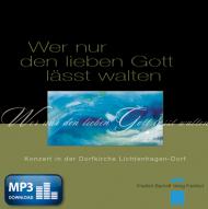 Wer nur den lieben Gott lässt... (MP3-Album)