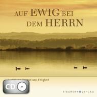 Auf ewig bei dem Herrn (CD)