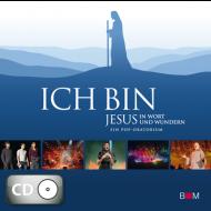 Ich bin - Jesus in Wort und ... (CD)