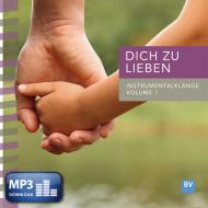 Dich zu lieben, Volume 1 (MP3-Album)