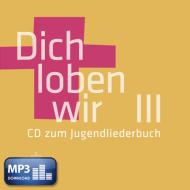Dich loben wir III (MP3-Album)