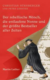 Der rebellische Mönch, die ent… laufene Nonne und der größte ...