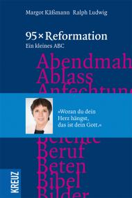 95 x Reformation Ein kleines ABC