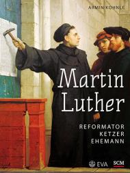 Martin Luther Reformator, Ketzer, Ehemann