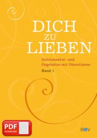 Dich zu lieben, Band 1 (PDF-Notensammlung)