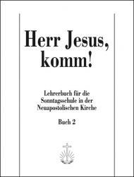 Herr Jesus, komm! Band 2 Lehrerbuch SOS, Band 2, deutsch