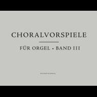Choralvorspiele für Orgel, Band 3 (Notensammlung)