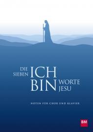 Die sieben Ich-bin-Worte Jesu (Notensammlung)