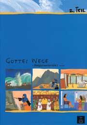 Gottes Wege, Band 1, Teil 2 Schülerheft REL 1, Teil 2 deutsch