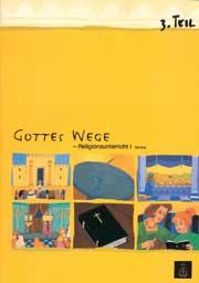 Gottes Wege, Band 1, Teil 3 Schülerheft REL 1, Teil 3 deutsch