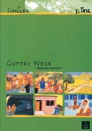 Gottes Wege, Band 2, Teil 1 Schülerheft REL 2, Teil 1 deutsch