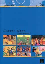 Gottes Wege, Band 2, Teil 2 Schülerheft REL 2, Teil 2 deutsch