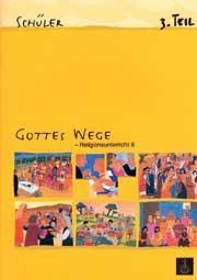 Gottes Wege, Band 2, Teil 3 Schülerheft REL 2, Teil 3 deutsch