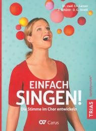Einfach singen Die Stimme im Chor entwickeln