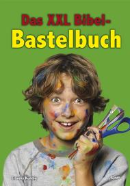 Das XXL Bibel-Bastelbuch 80 Bastelideen und Kreativelemente