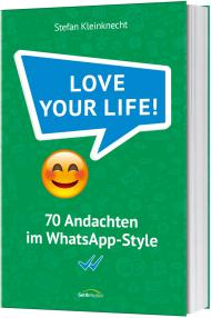 Love your life - Andachten im Whats AppStyle