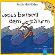 Jesus befiehlt dem Sturm Bobbis Mini-Buch, Band 2