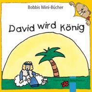 David wird König Bobbis Mini-Buch, Band 8