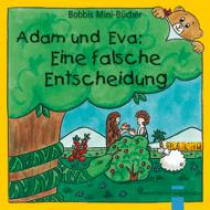 Adam und Eva: Eine falsche... Bobbis Mini-Buch, Band 23
