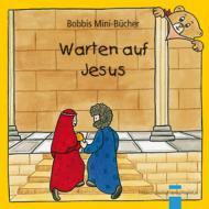 Warten auf Jesus Bobbis Mini-Buch, Band 30