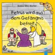 Petrus wird aus dem Gefängnis... Bobbis Mini-Buch, Band 32
