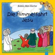 Die Himmelfahrt Jesu Bobbis Mini-Buch, Band 46