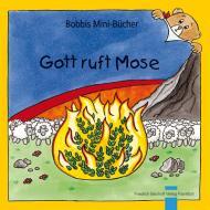 Gott ruft Mose Bobbis Mini-Buch, Band 51