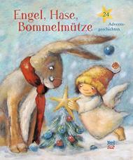 Engel, Hase, Bommelmütze 24 Adventsgeschichten