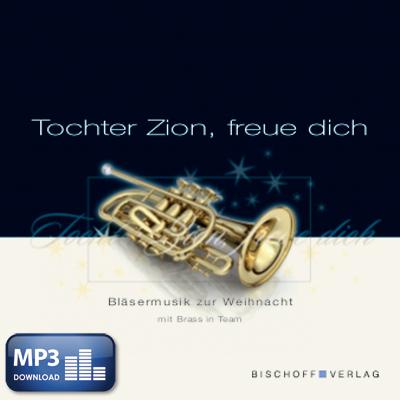 Tochter Zion, freue dich (MP3-Album)