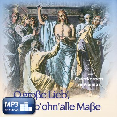 O große Lieb', o Lieb' ohn' alle .. (MP3-Album)