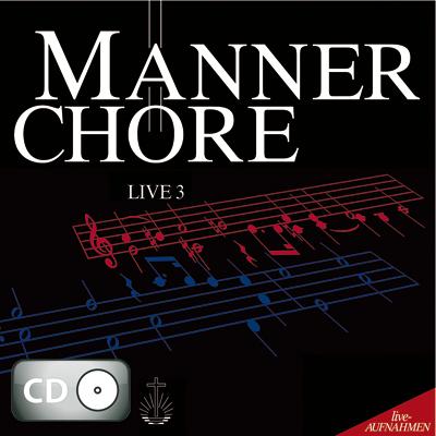 Männerchöre, Live 3 (CD)