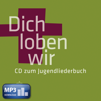Dich loben wir I (MP3-Album)