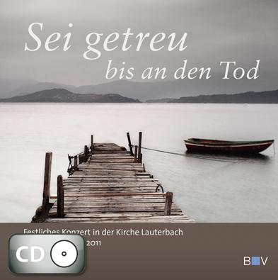Sei getreu bis an den Tod (CD)