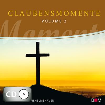 Glaubensmomente, Volume 2 (CD)