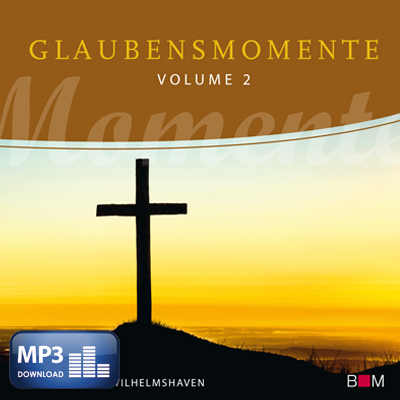 Glaubensmomente, Volume 2 (MP3-Album)