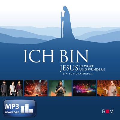 Ich bin - Jesus in Wort und ... (MP3-Album)