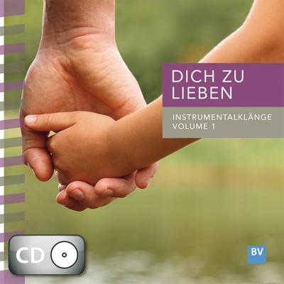 Dich zu lieben, Volume 1 (CD)