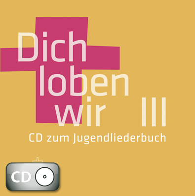 Dich loben wir III (CD)