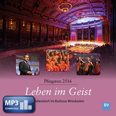 Leben im Geist – Pfingsten 2016 (MP3-Album)