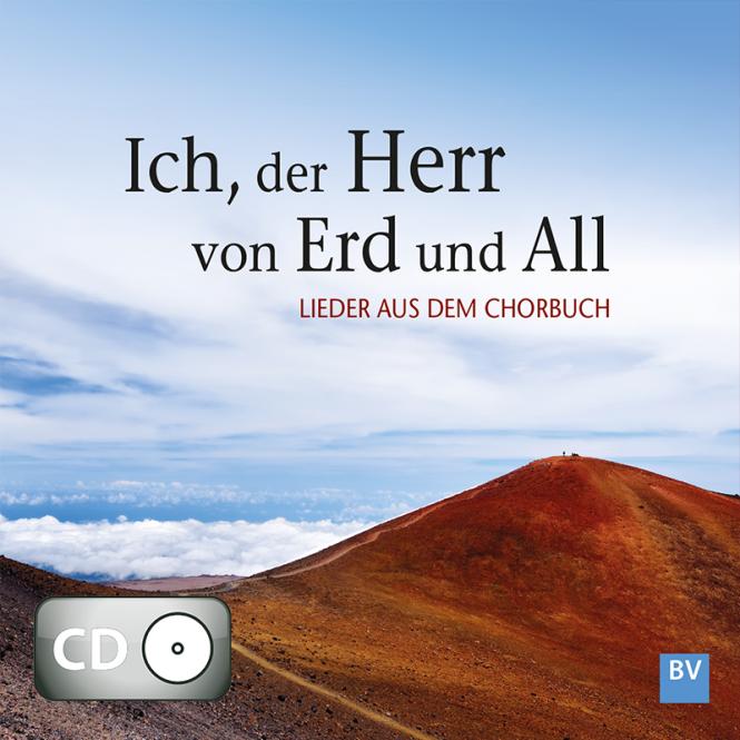 Ich, der Herr von Erd und All (CD)