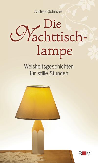Die Nachttischlampe Weisheitsgeschichten für stille ...