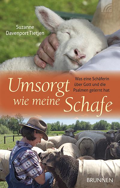Umsorgt wie meine Schafe Was eine Schäferin über Gott ...