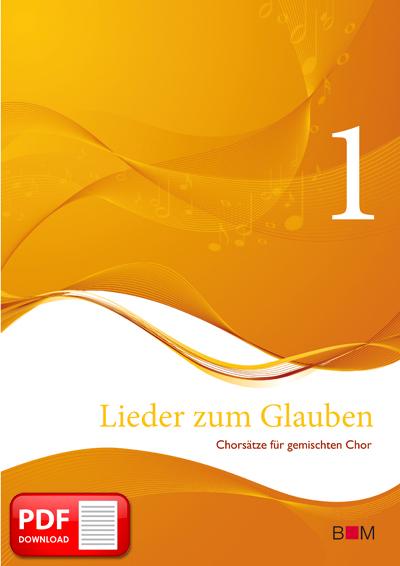 Lieder zum Glauben, Band 1 (PDF-Notensammlung)