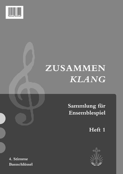 Zusammenklang, Heft 1 4. Stimme Bass (Notensammlung)