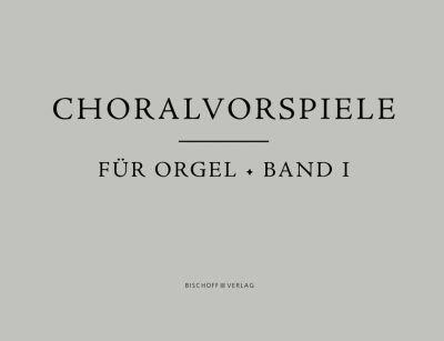 Choralvorspiele für Orgel, Band 1 (Notensammlung)