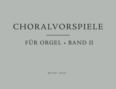 Choralvorspiele für Orgel, Band 2 (Notensammlung)